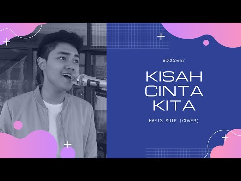 Free Download Kisah Cinta Kita - Danial Chuer (hafiz Suip Cover) Mp3 dan Mp4