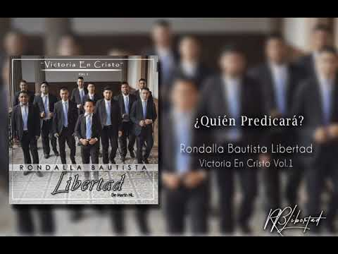 Rondalla Bautista Libertad - Quién Predicará