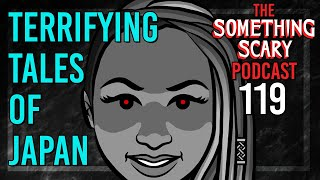 Terrifying Tales of Japan - Extended Episode // The Something Scary Podcast | Snarled