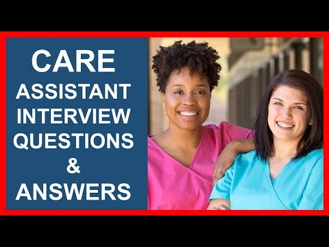 Care Assistant INTERVIEW QUESTIONS And ANSWERS!