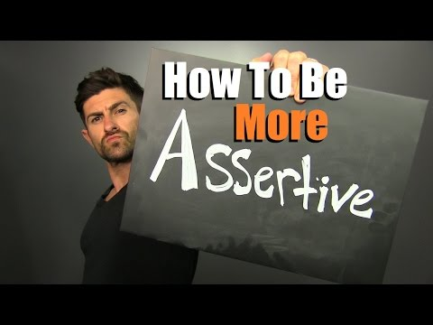 How To Be MORE Assertive | Standing Up For Yourself Without Being A Jerk