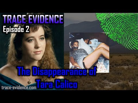 Trace Evidence - 002 - The Disappearance of Tara Calico