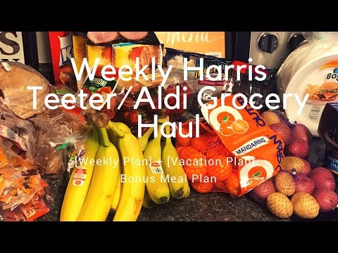 Weekly Grocery Haul || Harris Teeter-Aldi ||   Vacation Grocery Haul || November 8, 2017