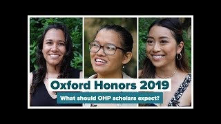 Oxford Honors 2019: What Advice Do You Have for Next Year's Scholars?