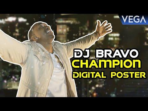 Dwayne Bravo's DJ Bravo Champion Digital Poster