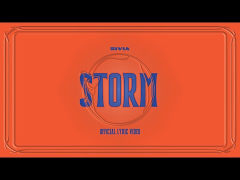 Download SIVIA - Storm    Mp4 baru