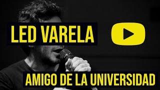 LED VARELA - STAND UP COMEDY - AMIGO DE LA UNIVERSIDAD