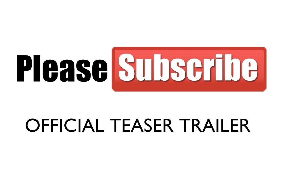 please subscribe official teaser trailer youtube please subscribe official teaser trailer