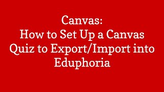 Canvas Quiz: Exporting Results from Canvas Quiz and importing to Eduphoria
