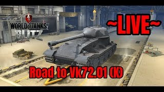 Road to VK72.01 (K) - World of Tanks Blitz [LIVE] Part2.