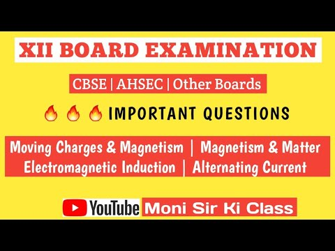 Important questions Physics Class 12   Chapters 4, 5, 6 & 7   CBSE / AHSEC  2019