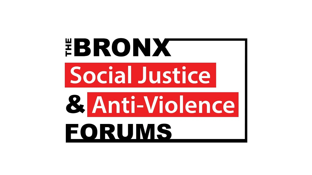 The Bronx Social Justice and Anti-Violence Forums | October 22, 2020