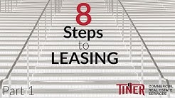 8 Steps to Leasing - Part 1 | Commercial Real Estate Advice - Tiner