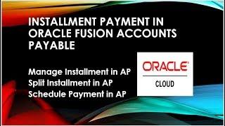 Taksit Oracle Fusion|Bulut|AP fatura ve ödeme oluşturma