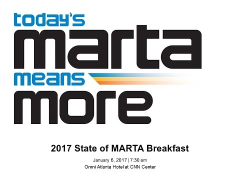 2017 State of MARTA Breakfast - Today's MARTA Means More