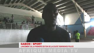 GABON - PREMIERE EDITION DE LA COUPE TAEKWONDO POLICE