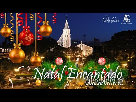 Natal Encantado Guarapuava