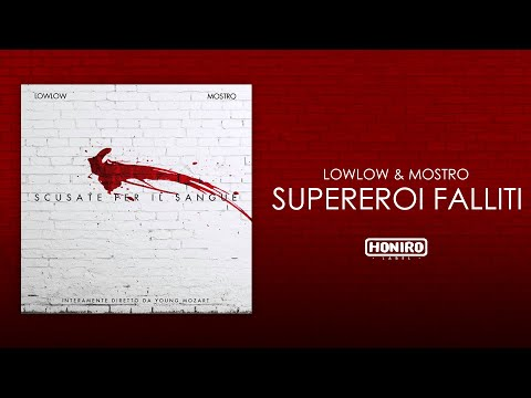 LOWLOW & MOSTRO - 07 - SUPEREROI FALLITI (LYRIC VIDEO)