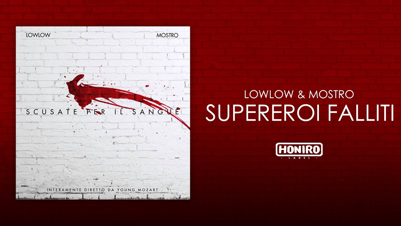 LOWLOW & MOSTRO - 07 - SUPEREROI FALLITI (LYRIC VIDEO)