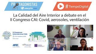 La Calidad del Aire Interior a debate en el II Congreso CAI: Covid, aerosoles,  ventilación