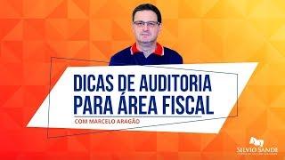 DICAS DE AUDITORIA PARA CONCURSOS DA ÁREA FISCAL com Marcelo Aragão