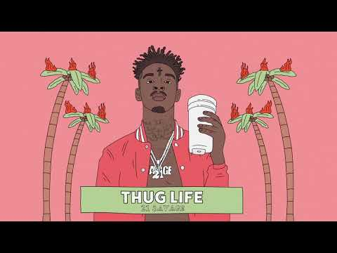 21 Savage   Thug Life Official Audio