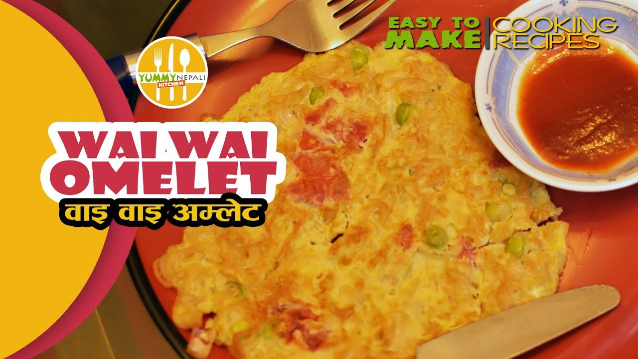 Wai Wai Omelet Recipe | How To Make Wai Wai Omelet | Yummy Nepali Kitchen    YouTube