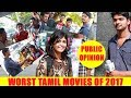 Worst Tamil movies of 2017  Public opinion - Vivegam|Ajith|Vijay