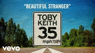 Toby Keith - Beautiful Stranger (Audio/Radio Edit)