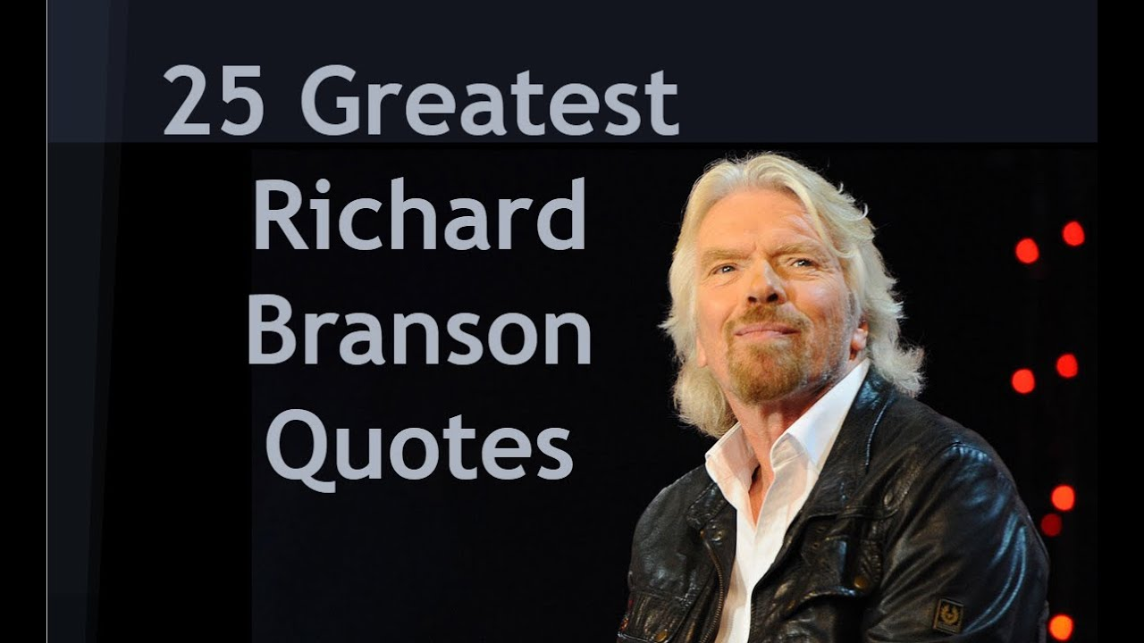 25 Greatest Richard Branson Quotes - YouTube