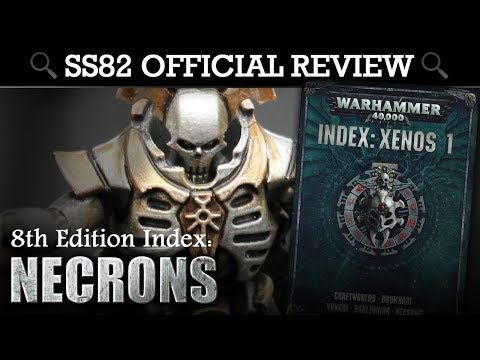 INDEX Necrons Warhammer 40K 8th Edition SS82 Offical Review | HD