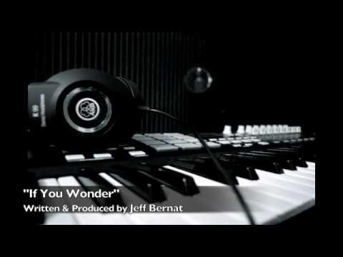 Jeff Bernat - If You Wonder (original)