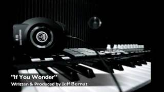 Jeff Bernat - If You Wonder (original)