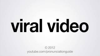 How to Pronounce Viral Video