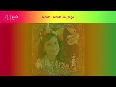 Marita - Marita Ya Llegó (Letra)