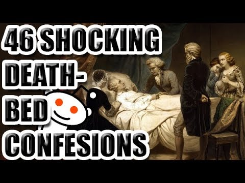 46 Shocking Death Bed Confessions [ASKREDDIT]