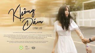MV Không Dám - Lynk Lee