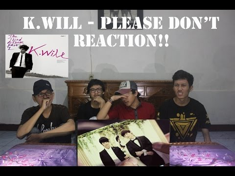 K.WILL - PLEASE DON'T REACTION ( WHAT THE HELL IS THIS!!! ) DONT WATCH!!