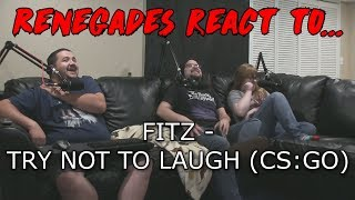 Renegades React to... FITZ - TRY NOT TO LAUGH (CS:GO)