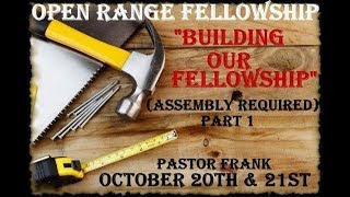 Building Our Fellowship (Assembly Required) - Part 1