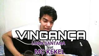 Baixar Vingança - Luan Santana ft. MC Kekel (Cover Ricardo Galvão) Live Móvel