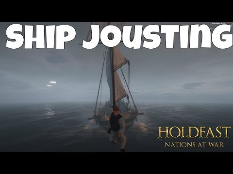 SHIP JOUSTING! - Holdfast: Nations at War