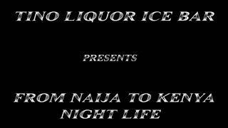 FROM NAIJA TO KENYA NIGHT LIFE