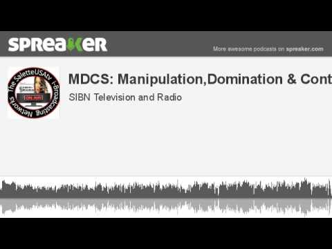 MDCS: Manipulation,Domination & Control (made with Spreaker)