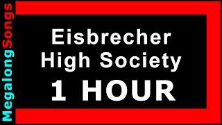 Eisbrecher - High Society 🔴 [1 HOUR] ✔️
