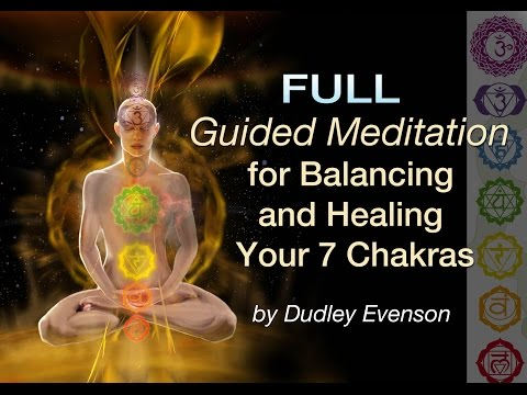 Guided Meditations for Balancing and Healing Your 7 Chakras