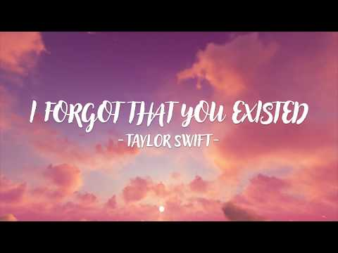 Taylor Swift - I Forgot That You Existed (Lyric Video)