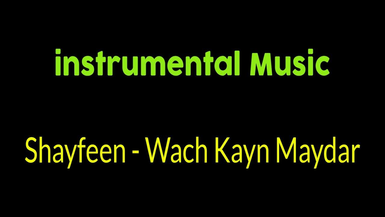musique wach kayn maydar