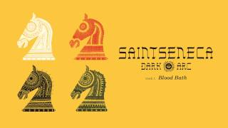 "Saintseneca - ""Blood Bath"" (Full Album Stream)"