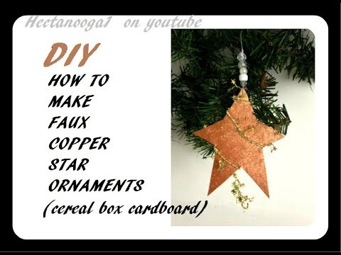 DIY -  Christmas Ornament  Faux Copper Stars  - Recycled Cereal Box, Easy Holiday Decor